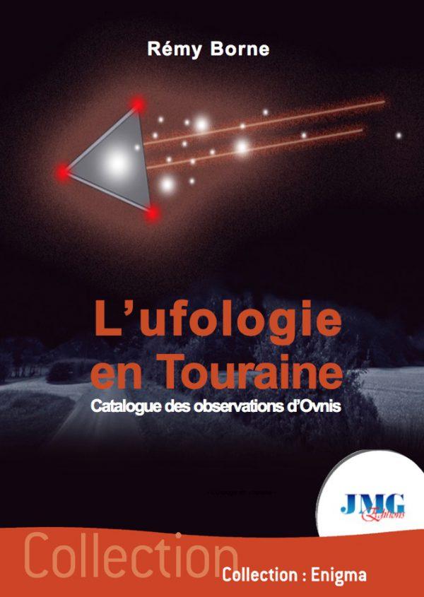 Nouveauté ! «L'Ufologie en Touraine – Catalogue des observations d'OVNIs», par Rémy BORNE